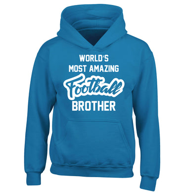 Worlds most amazing football brother children's blue hoodie 12-14 Years