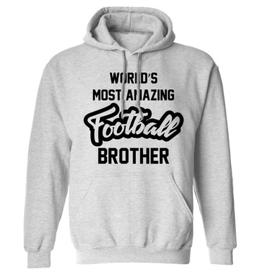 Worlds most amazing football brother adults unisexgrey hoodie 2XL