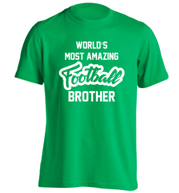 Worlds most amazing football brother adults unisexgreen Tshirt 2XL