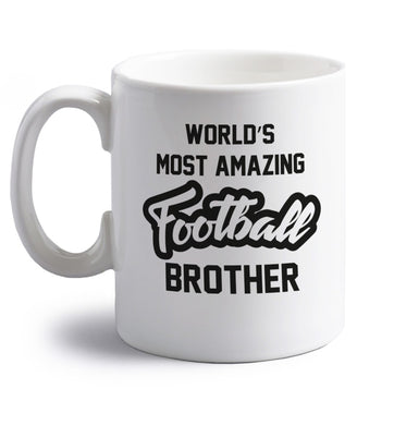 Worlds most amazing football brother right handed white ceramic mug