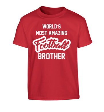Worlds most amazing football brother Children's red Tshirt 12-14 Years