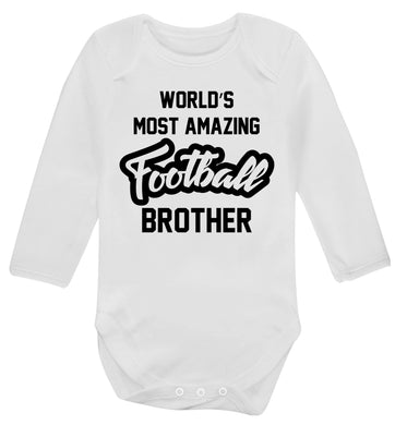Worlds most amazing football brother Baby Vest long sleeved white 6-12 months