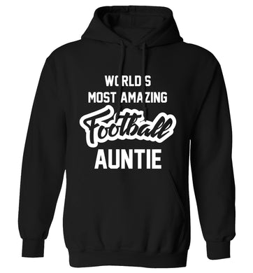 Worlds most amazing football auntie adults unisexblack hoodie 2XL