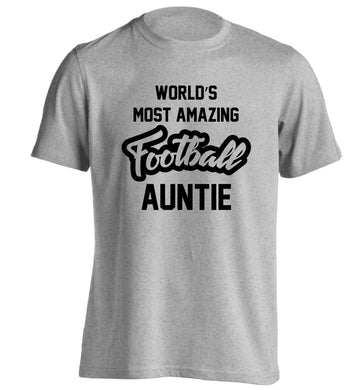 Worlds most amazing football auntie adults unisexgrey Tshirt 2XL
