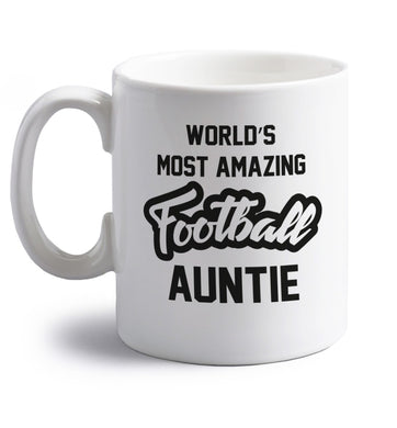 Worlds most amazing football auntie right handed white ceramic mug