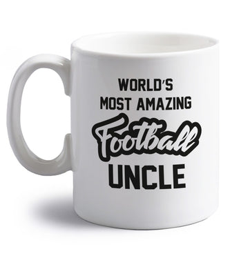 Worlds most amazing football uncle right handed white ceramic mug