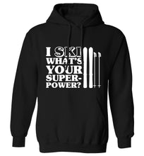 I ski what's your superpower? adults unisexblack hoodie 2XL