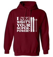 I ski what's your superpower? adults unisexmaroon hoodie 2XL