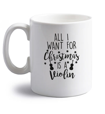 All I Want For Christmas is a Violin right handed white ceramic mug
