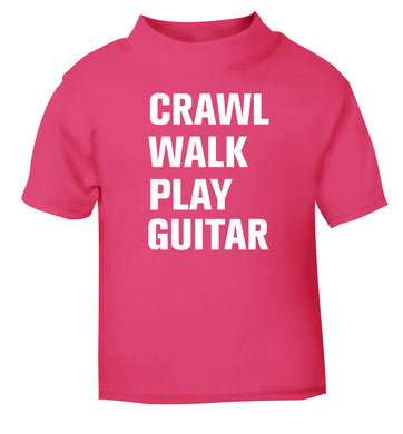 Crawl walk play guitar pink Baby Toddler Tshirt 2 Years