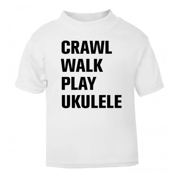 Crawl walk play ukulele white Baby Toddler Tshirt 2 Years