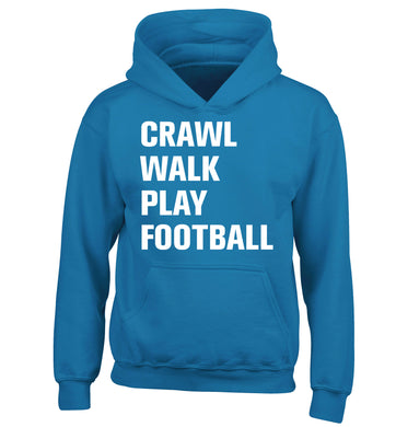 Crawl, walk, play football children's blue hoodie 12-13 Years