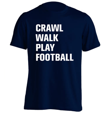 Crawl, walk, play football adults unisex navy Tshirt 2XL