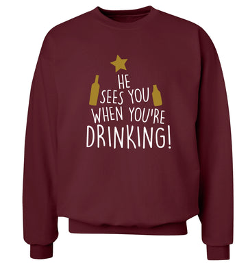 He sees you when you're drinking Adult's unisex maroon Sweater 2XL