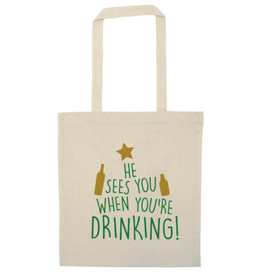 He sees you when you're drinking natural tote bag