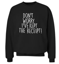 Don't Worry I've Kept the Receipt Adult's unisex black Sweater 2XL