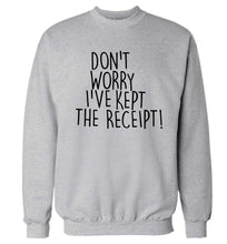Don't Worry I've Kept the Receipt Adult's unisex grey Sweater 2XL