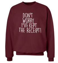 Don't Worry I've Kept the Receipt Adult's unisex maroon Sweater 2XL