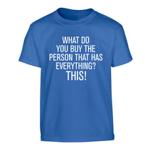 What do you buy the person that has everything? This! Children's blue Tshirt 12-13 Years
