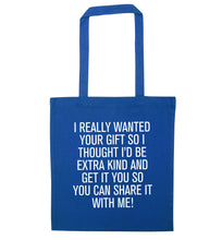 I really wanted your gift blue tote bag