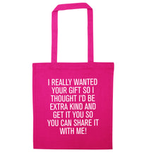 I really wanted your gift pink tote bag