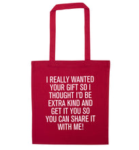 I really wanted your gift red tote bag