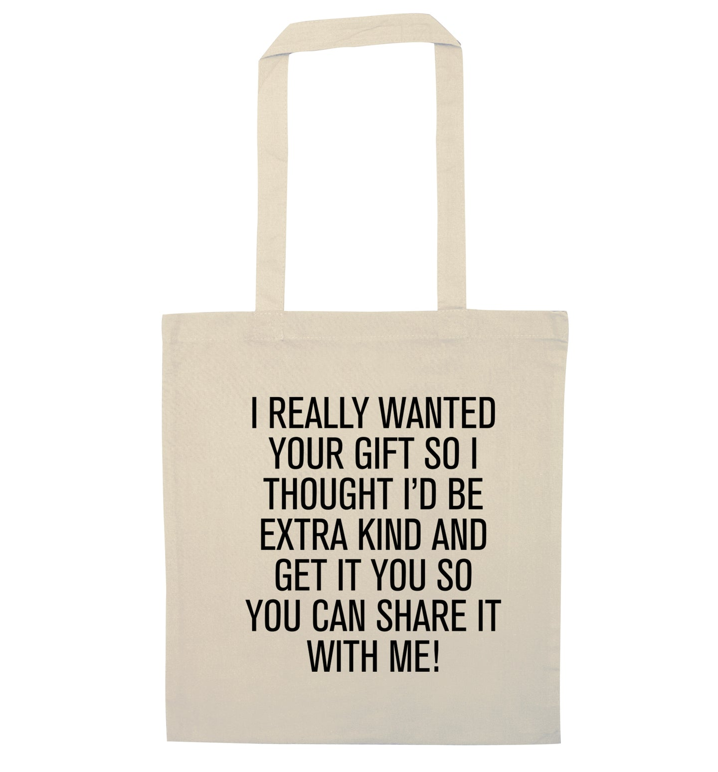 I really wanted your gift natural tote bag