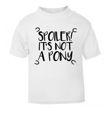 Spoiler it's not a pony white Baby Toddler Tshirt 2 Years