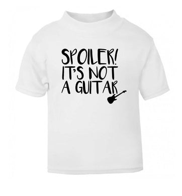 Spoiler it's not a guitar white Baby Toddler Tshirt 2 Years
