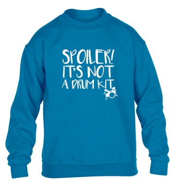 Spoiler it's not a drum kit children's blue sweater 12-13 Years