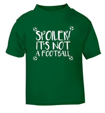 Spoiler it's not a football green Baby Toddler Tshirt 2 Years