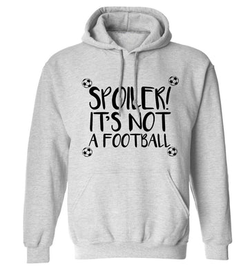 Spoiler it's not a football adults unisex grey hoodie 2XL