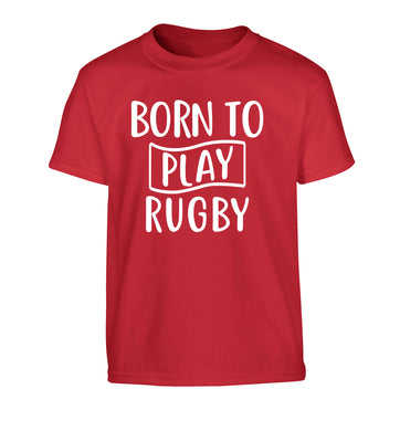 Born to play rugby Children's red Tshirt 12-13 Years