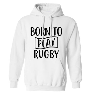 Born to play rugby adults unisex white hoodie 2XL