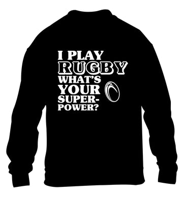 I play rugby what's your superpower? children's black sweater 12-13 Years