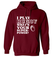 I play rugby what's your superpower? adults unisex maroon hoodie 2XL
