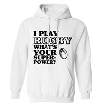 I play rugby what's your superpower? adults unisex white hoodie 2XL