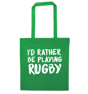 I'd rather be playing rugby green tote bag