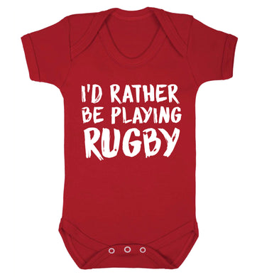 I'd rather be playing rugby Baby Vest red 18-24 months