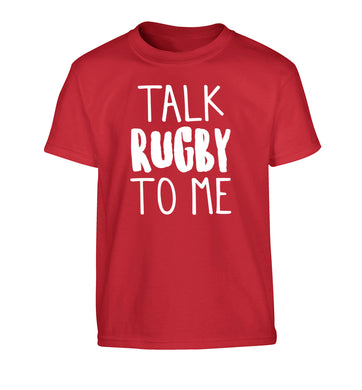Talk rugby to me Children's red Tshirt 12-13 Years