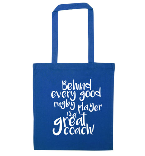 Behind every goor rugby player is a great coach blue tote bag