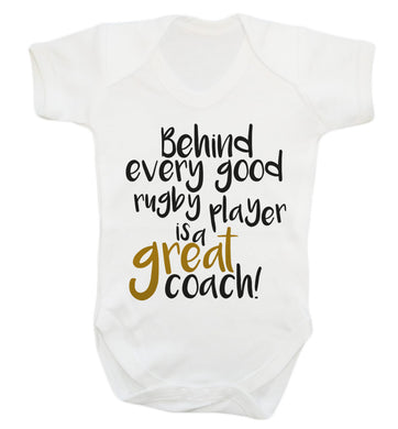 Behind every goor rugby player is a great coach Baby Vest white 18-24 months