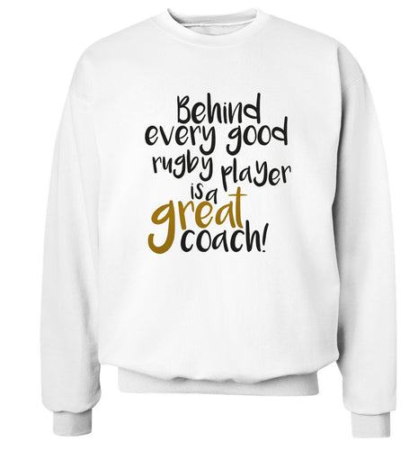 Behind every goor rugby player is a great coach Adult's unisex white Sweater 2XL