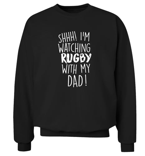 Shh... I'm watching rugby with my dad Adult's unisex black Sweater 2XL