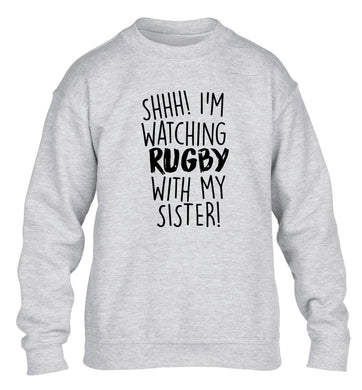 Shh... I'm watching rugby with my sister children's grey sweater 12-13 Years