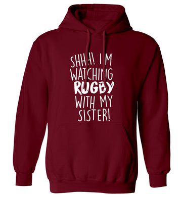 Shh... I'm watching rugby with my sister adults unisex maroon hoodie 2XL