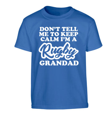 Don't tell me to keep calm I'm a rugby dad Children's blue Tshirt 12-13 Years