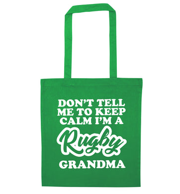 Don't tell me to keep calm I'm a rugby grandma green tote bag