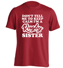 Don't tell me keep calm I'm a rugby sister adults unisex red Tshirt 2XL