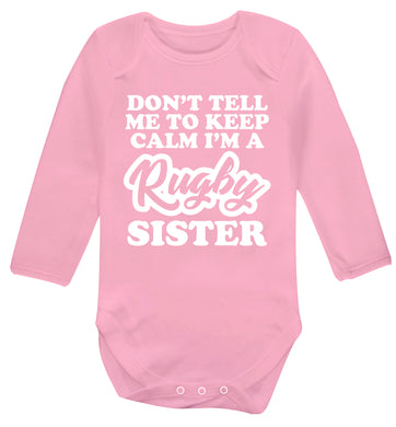 Don't tell me keep calm I'm a rugby sister Baby Vest long sleeved pale pink 6-12 months